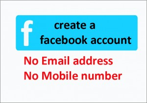 How to open Facebook account without email or mobile number