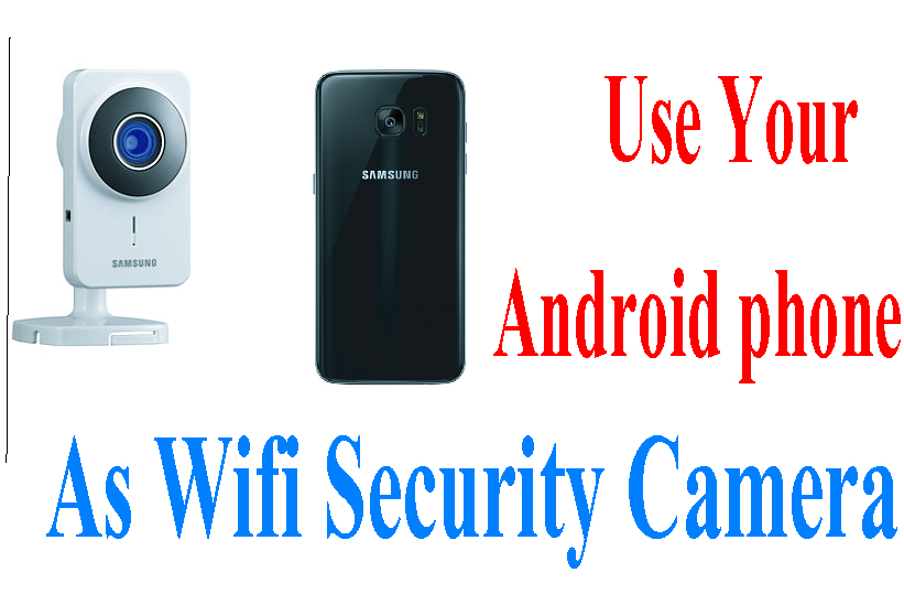 Turn your android as a cctv camera